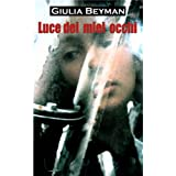 Luce dei miei occhi (Nora Cooper Mysteries)di Giulia Beyman
