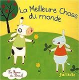 echange, troc Stefano Bordiglioni, Barbara Nascimbeni - La ferme du Breuil : La meilleure chose du monde