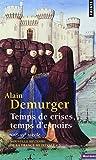 NOUVELLE HISTOIRE DE LA FRANCE MEDIEVALE. : Tome 5, Temps de crises, temps d'espoirs, XIVème-XVème siècle