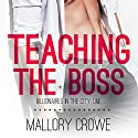 Teaching the Boss: Billionaires in the City, Book 1 Audiobook by Mallory Crowe Narrated by Reid Kerr