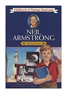 Neil Armstrong (Childhood Of Famous Americans Series)