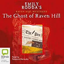 Raven Hill Mysteries #1: The Ghost of Raven Hill Audiobook by Emily Rodda Narrated by Rebecca Macauley