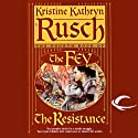 The Resistance: The Fey, Book 4 Audiobook by Kristine Kathryn Rusch Narrated by David DeSantos