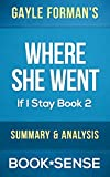 Where She Went: by Gayle Forman (If I Stay Book 2) | Summary & Analysis