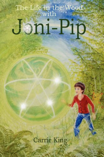 The Life in the Wood with Joni-Pip (Circles Trilogy)