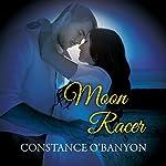 Moon Racer   Constance O'Banyon