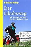 Der Jakobsweg: Mit dem Fahrrad nach Santiago de Compostela