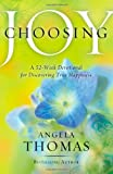Choosing Joy: A 52-Week Devotional for Discovering True Happiness