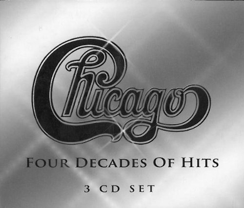 Chicago - Four Decades Of Hits - Zortam Music