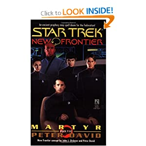 Martyr (Star Trek New Frontier, No 5) by Peter David