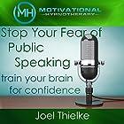 Stop Your Fear of Public Speaking, Train Your Brain for Confidence with Self-Hypnosis and Meditation Rede von Joel Thielke Gesprochen von: Joel Thielke