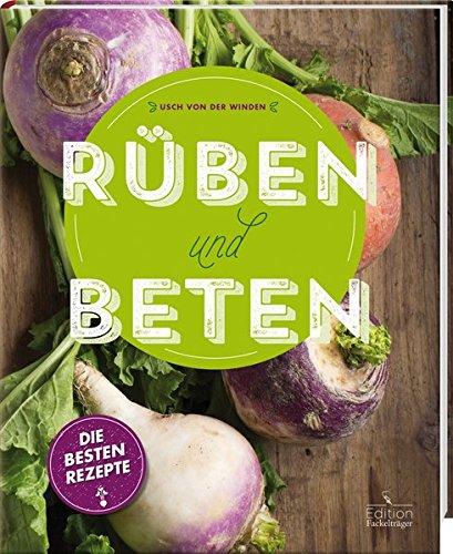 Image of Rüben und Beten - Die besten Rezepte