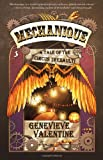 Mechanique: A Tale of the Circus Tresaulti by Genevieve Valentine