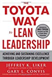 img - for The Toyota Way to Lean Leadership: Achieving and Sustaining Excellence through Leadership Development book / textbook / text book