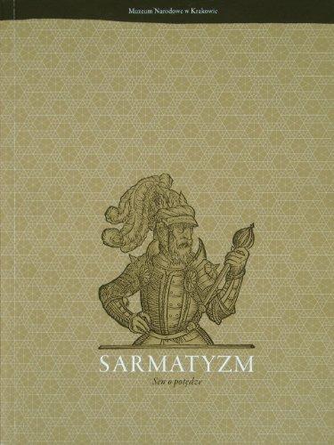 Sarmatism: A Dream Of Power / Sarmatyzm: Sen O Potedze