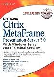 img - for Deploying Citrix MetaFrame Presentation Server 3.0 with Windows Server 2003 Terminal Services book / textbook / text book