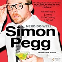 Nerd Do Well: A Small Boy's Journey to Becoming a Big Kid (       ABRIDGED) by Simon Pegg Narrated by Simon Pegg