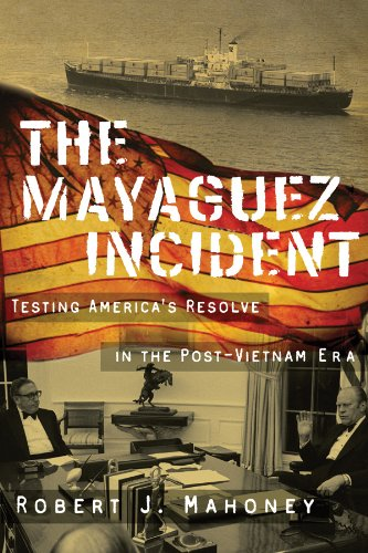 Buy The Mayaguez Incident Testing America s Resolve in the Post-Vietnam Era Modern Southeast Asia Series089672767X Filter