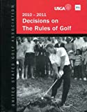 img - for 2010-2011 Decisions on the Rules of Golf book / textbook / text book