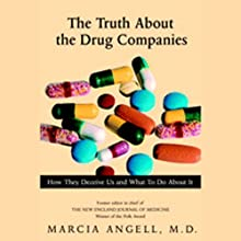 The Truth About the Drug Companies: How They Deceive Us and What to Do About it | Livre audio Auteur(s) : Marcia Angell Narrateur(s) : Kate Reading