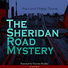The Sheridan Road Mystery Audiobook by Paul Thorne, Mabel Thorne Narrated by Victoria Bradley