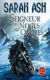 echange, troc Sarah Ash - Les Larmes d'Artamon, Tome 1 : Le seigneur des neiges et des ombres