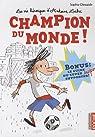 La vie héroïque d'Antoine Lebic, Tome 3 : Champion du monde