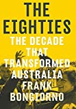 img - for The Eighties by Frank Bongiorno (2015-10-21) book / textbook / text book