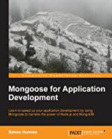 Mongoose for Application Development Front Cover