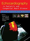 img - for Echocardiography in Pediatric and Congenital Heart Disease: From Fetus to Adult book / textbook / text book