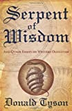Serpent of Wisdom: And Other Essays on Western Occultism (073873618X) by Tyson, Donald