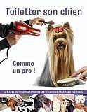 echange, troc peter Young - Toiletter son chien