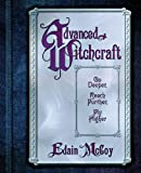 Advanced Witchcraft: Go Deeper, Reach Further, Fly Higher (0738705136) by Edain McCoy