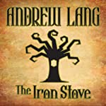 The Iron Stove | Andrew Lang
