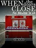 When The Doors Close You Belong To Us: A Novella of Horror
