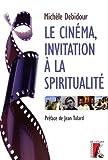 echange, troc Michèle Debidour - Le cinéma, invitation à la spiritualité