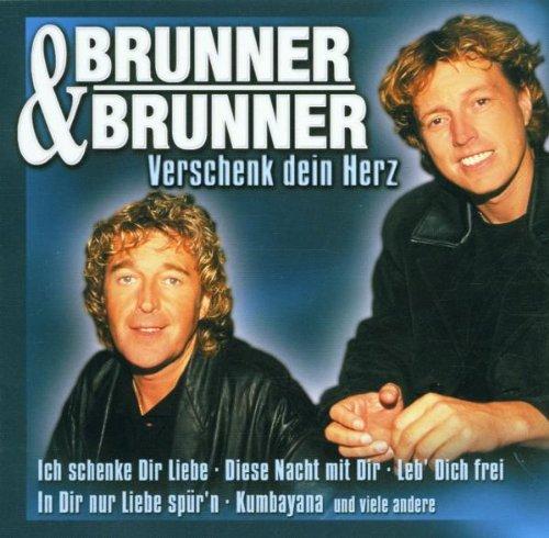 Brunner & Brunner - Verschenk Dein Herz - Zortam Music
