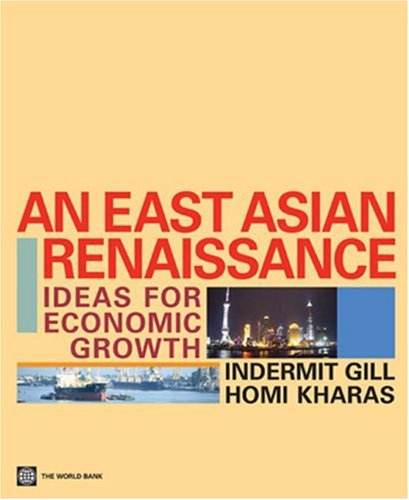 An East Asian Renaissance: Ideas for Economic Growth
