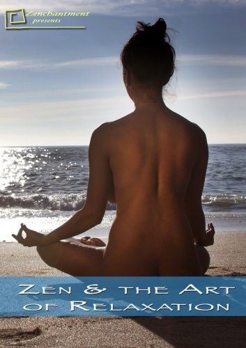 Zen & The Art Of Relaxation