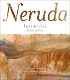 Image of By Pablo Neruda Intimacies: Poems of Love (First Edition, First Printing) [Hardcover]