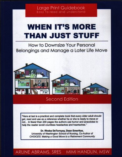 When It's More Than Just Stuff: How to Downsize Your Personal Belongings and Manage a Later Life Move PDF
