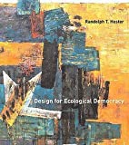 img - for Randolph T. Hester: Design for Ecological Democracy (Paperback); 2010 Edition book / textbook / text book