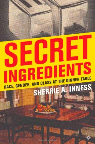 Secret Ingredients: Race, Gender, and Class at the Dinner...