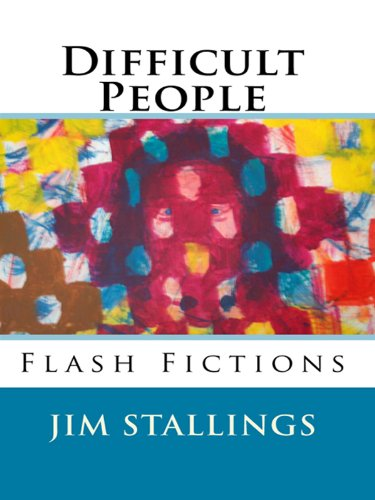 ebook: Difficult People: Flash Fictions (B004UW06XA)