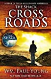 By Wm. Paul Young Cross Roads (Reprint)