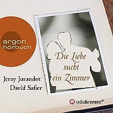 Die Liebe sucht ein Zimmer Hörspiel von David Safier, Jerzy Jurandot Gesprochen von:  div.