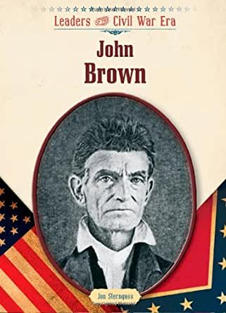 the life and leadership of john brown Ss john w brown (project liberty ship) took my brothers and it was an amazing adventure into what my dad called the best time of his life see all posts.