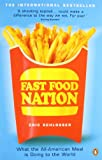 Fast Food Nation: What the All-American Meal Is Doing to the World (0141006870) by Schlosser, Eric