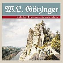 Beschreibung der sogenannten Sächsischen Schweiz Hörbuch von Manfred Schober, Wilhelm Lebrecht Götzinger Gesprochen von: Katrin Martin, Frank Alexander Kunz