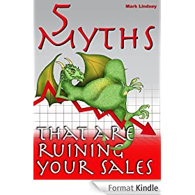 5 Myths That are Ruining Your Sales (English Edition)